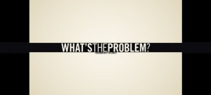 whats the problem