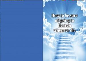 How to be sure of going to heaven when we die